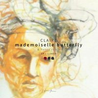 Mademoiselle Butterfly — Claire