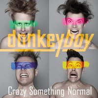 Crazy Something Normal — Donkeyboy