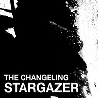The Changeling — Stargazer