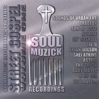 "SoulMuzick Presents-""Street Gospel Vol.1"" — сборник"