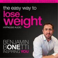 The Easy Way to Lose Weight (Hypnosis) — Benjamin Bonetti