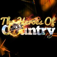 The Heroes of Country — Modern Country Heroes