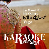Tu Mamá No Me Quiere (In the Style of Vago) - Single — Ameritz Spanish Karaoke