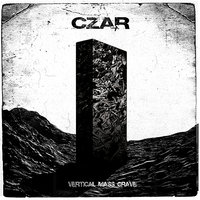 Vertical Mass Grave — Czar