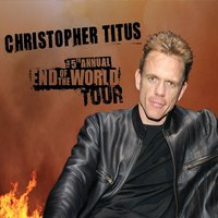 The 5th Annual End Of The World Tour — Christopher Titus