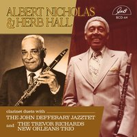 Clarinet Duets with the John Defferary Jazztet & The Trevor Richards New Orleans Trio — Albert Nicholas, Herb Hall, Albert Nicholas & Herb Hall