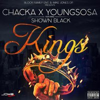 Kings — Chacka, Shown Black, Young Sosa