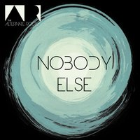 Nobody Else — The Alternate Routes