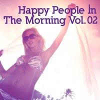 Happy People In The Morning, Vol.02 — сборник