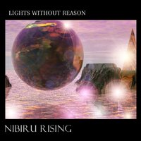 Nibiru Rising — Lights Without Reason