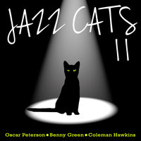 Jazz Cats, Vol. 11 - Oscar Peterson, Benny Green and Coleman Hawkins — Oscar Peterson, Benny Green, Coleman Hawkins