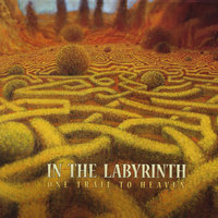 One Trail To Heaven — In the Labyrinth