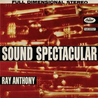 Sound Spectacular — Ray Anthony