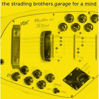 Garage for a Mind — The Stradling Brothers
