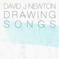 Drawing Songs — David J Newton