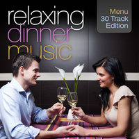 Relaxing Dinner Music: 30 Track Edition — сборник