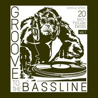 Groove to the Bassline, Vol. 1 (20 Tech House Beats) — сборник