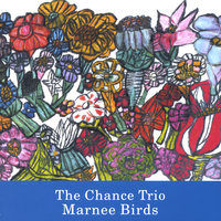 Marnee Birds — The Chance Trio