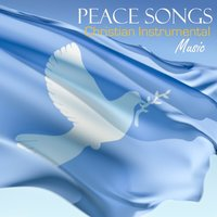 Peace Songs - Christian Music — Christian Instrumental Music