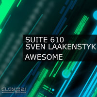 Awesome — Suite 610 & Sven Laakenstyk