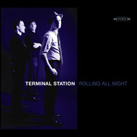 Rolling All Night — Terminal Station