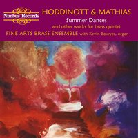 Hoddinott & Mathias: Summer Dances and Other Works for Brass Quintet — Kevin Bowyer, William Mathias, Alun Hoddinott, Fine Arts Brass Ensemble, Fine Arts Brass Ensemble|Kevin Bowyer