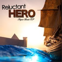 Paper Boats — Reluctant Hero