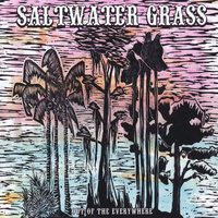 Out of the Everywhere — Saltwater Grass
