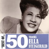 Best of - 50 Tracks — Ella Fitzgerald