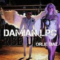 Rise Up (feat. Orlie Diaz) — Damian Lpc