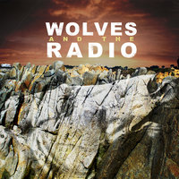 Wolves And The Radio — The Radio, Wolves, Wolves And The Radio
