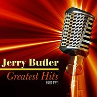 Greatest Hits, Part Two — Jerry Butler