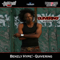 Quivering — Benzly Hype