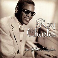 20 Golden Classics — Ray Charles