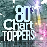 80's Chart Toppers — 80's Pop Band, The 80's Band, Compilation 80's