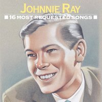 16 Most Requested Songs — Johnnie Ray