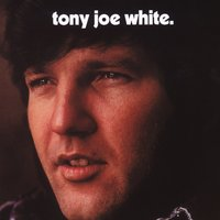 Tony Joe White — Tony Joe White