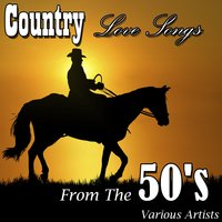 Country Love Songs From The 50's — сборник