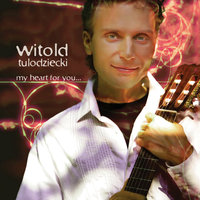 My Heart for You — Witold Tulodziecki