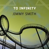 To Infinity — Jimmy Smith