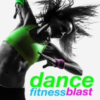 Dance Fitness Blast — Fitness Chillout Lounge Workout, Musique de Gym Club, Dance Fitness, Dance Fitness|Fitness Chillout Lounge Workout|Musique de Gym Club