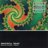 Dick's Picks Vol. 17: 9/25/91 (Boston Garden, Boston, MA) — Grateful Dead