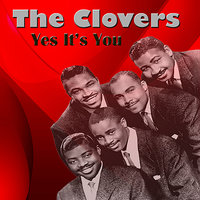 Yes It's You — The Clovers