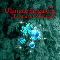 The Ultimate Singalong Christmas Collection — The Merry Christmas Players