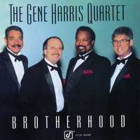 Brotherhood — The Gene Harris Quartet