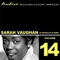 Live at Mr. Kelly's and More — Sarah Vaughan