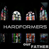 Our Father — Hardformers
