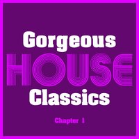 Gorgeous House Classics - Chapter 1 — сборник