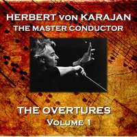 The Overtures - Volume 1 — Герберт фон Караян