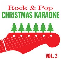 Rock & Pop Christmas Karaoke Vol. 2 — Karaoke Star Explosion